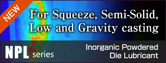 Inorganic Powdered Die Lubricant for Squeeze, Semi-Solid, Low and Gravity casting NPL series