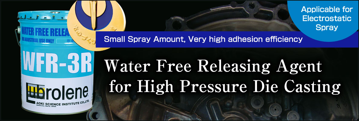 Small Spray Amount, Very high adhesion efficiency. Water Free Releasing Agent for High Pressure Die Casting.
