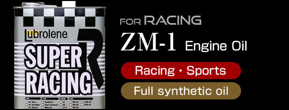 Engine Oil for Racing ZM-1